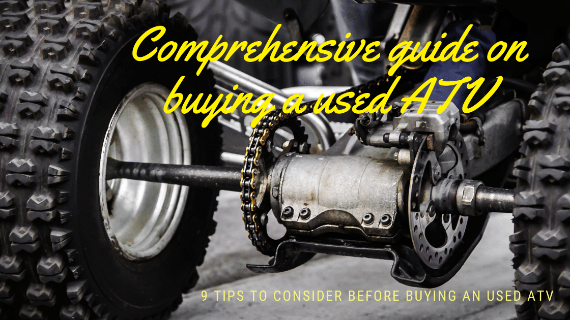 A comprehensive guide on buying a used ATV